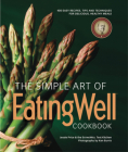The Simple Art of EatingWell Cookbook: 400 Easy Recipes, Tips and Techniques for Delicious, Healthy Meals Cover Image