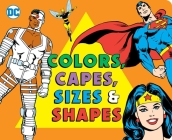 Colors and Capes, Sizes and Shapes (DC Super Heroes #31) Cover Image