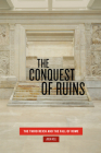The Conquest of Ruins: The Third Reich and the Fall of Rome Cover Image