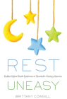 Rest Uneasy: Sudden Infant Death Syndrome in Twentieth-­Century America (Critical Issues in Health and Medicine) Cover Image