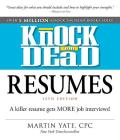 Knock 'em Dead Resumes: A Killer Resume Gets MORE Job Interviews! Cover Image