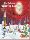 Christmas Coloring Book: 50 Amazing and Cute Pages to Color with Santa Claus, Reindeer, Snowman & More - Fun and Interesting Children's Christm Cover Image