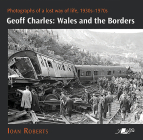 Geoff Charles: Wales and the Borders: Photographs of a Lost Way of Life, 1930s-1970s Cover Image