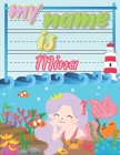 My Name is Mina: Personalized Primary Tracing Book / Learning How to Write Their Name / Practice Paper Designed for Kids in Preschool a Cover Image