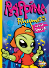 Rapping Rhymes about Space (Rap Your World) Cover Image