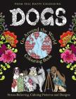 Dogs Go Around the World Colouring Book: Fun Dog Coloring Books for Adults and Kids 10+ for Relaxation and Stress-Relief Cover Image