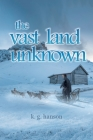 The vast land unknown Cover Image