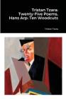 Tristan Tzara: Twenty-Five Poems, Hans Arp: Ten Woodcuts: Hans Arp, Ten Woodcuts Cover Image