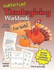 Thanksgiving Workbook for Kids: Super Fun Thanksgiving Puzzle Book with Coloring Pages, Word Searches, I Spy, Fun Number Games and So Much More! (Make Cover Image