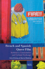 French and Spanish Queer Film: Audiences, Communities and Cultural Exchange Cover Image