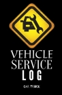 Vehicle Service Log: Service and Repair Record Book For All Vehicles, Cars, Trucks, Motorcycles and Other Vehicles with Part List and Milea Cover Image