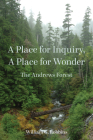 A Place for Inquiry, A Place for Wonder: The Andrews Forest Cover Image