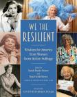 We the Resilient: Wisdom for America from Women Born Before Suffrage Cover Image