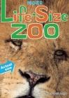 More Life-Size Zoo: Lion, Hippopotamus, Polar Bear and More--An All New Actual-Size Animal Encyclopedia Cover Image