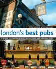 London's Best Pubs: A Guide to London's Most Interesting and Unusual Pubs Cover Image