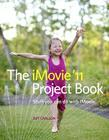 The iMovie '11 Project Book: Stuff You Can Do with iMovie Cover Image