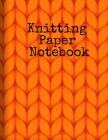 Knitting Paper Notebook: Grid Paper For Knitting - Needle Point, Embroidery, Chunky Knit, Crochet, Patchwork Halloween Craft Projects - 4 x 5 R Cover Image