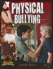 Physical Bullying (Take a Stand Against Bullying (Crabtree)) Cover Image