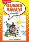 Guess Again!: 11,001 Rib-Tickling Riddles from Highlights (Highlights(TM) Laugh Attack! Joke Books) Cover Image