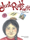The Just Right Gift, 4: A Story of Love (Seven Teachings Stories #7) Cover Image
