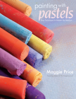 Painting with Pastels: Easy Techniques to Master the Medium Cover Image