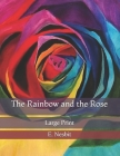 The Rainbow and the Rose: Large Print Cover Image