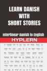 Learn Danish with Short Stories: Interlinear Danish to English Cover Image