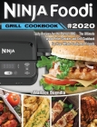 Ninja Foodi Grill Cookbook 2020: Easy Tasty Recipes and Step-by-Step Techniques For Indoor Grilling & Air Frying Cover Image