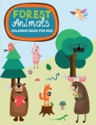 Forest Animals - Coloring Book for Kids: 60 fun Coloring Pages to discover Forest Animals! (Big format, Gift idea) Cover Image
