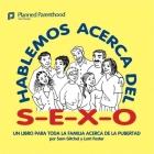 Hablemos Acerca del S-E-X-O: Let's Talk about S-E-X, Spanish-Language Edition Cover Image