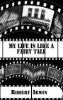 My Life Is Like a Fairy Tale (Dedalus Original Fiction in Paperback) Cover Image