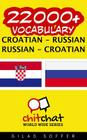 22000+ Croatian - Russian Russian - Croatian Vocabulary Cover Image