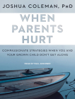When Parents Hurt: Compassionate Strategies When You and Your Grown Child Don't Get Along Cover Image