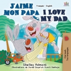 J'aime mon papa I Love My Dad: French English Bilingual Book (French English Bilingual Collection) Cover Image
