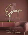 My Escape: Living Free Prayer Guide and Journal Cover Image