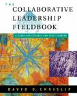 The Collaborative Leadership Fieldbook (Jossey-Bass Nonprofit and Public Management Series) Cover Image