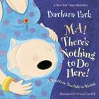 Ma! There's Nothing to Do Here!: A Word from Your Baby-In-Waiting Cover Image