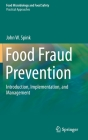 Food Fraud Prevention: Introduction, Implementation, and Management Cover Image