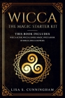 Wicca: The Magic Starter Kit. This book includes: Wicca Altar, Wicca Candle Magic, Wicca Book of Spells, Wicca supplies. Cover Image