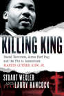 Killing King: Racial Terrorists, James Earl Ray, and the Plot to Assassinate Martin Luther King Jr. Cover Image