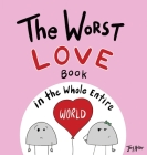 The Worst Love Book in the Whole Entire World Cover Image
