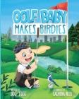 Golf Baby Makes Birdies Cover Image