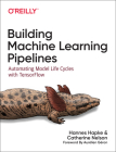 Building Machine Learning Pipelines: Automating Model Life Cycles with Tensorflow Cover Image