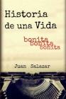 Historia de una Vida: Bonita, bonita, bonita Cover Image