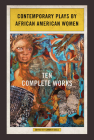 Contemporary Plays by African American Women: Ten Complete Works Cover Image