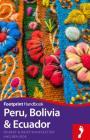 Peru, Bolivia, Ecuador Footprint Handbook (Footprint Handbooks) Cover Image