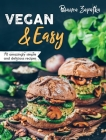 Vegan & Easy: 70 Amazingly Simple and Delicious Recipes Cover Image