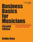 Business Basics for Musicians: The Complete Handbook from Start to Success, 2nd Edition (Music Pro Guides) Cover Image