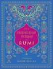 The Friendship Poems of Rumi: Translated by Nader Khalili (Timeless Rumi) Cover Image