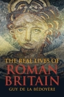 The Real Lives of Roman Britain Cover Image